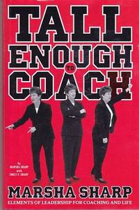 Tall Enough to Coach: Elements of Leadership for Coaching and Life