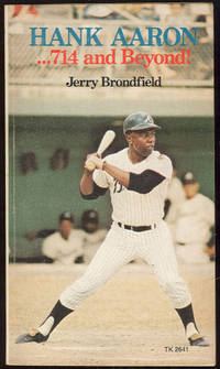 HANK AARON 714 and Beyond, Brondfield, Jerry