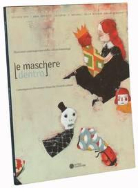 Le Maschere Dentro.  Illustratori contemporanei dalla cultura fiamminga; Contemporary illutrators from the Flemish culture.  15 April-5 May 2004, Palazzo d'Accursio, Sala d'Ercole, Bologna (Mostra)