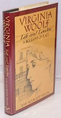 Virginia Woolf: life and London; a biography of a place