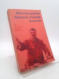 Marxism & the National Colonial Question: A Collection of Articles and Speeches
