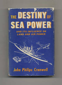 The Destiny of Sea Power: And Its Influence on Land Power and Air Power