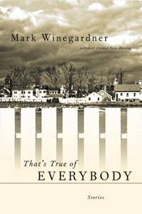 That's True of Everybody by Mark Winegardner - Hardcover - 2002 - from ThriftBooks (SKU: G0151008647I3N00)