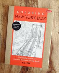 COLORING NEW YORK JAZZ : Featuring the Artwork of Celebrated Illustrator Tomislav Tomic (PicturaTM) by  Tomislav Tomic - Paperback - First Edition, First Printing  - 2015 - from 100 POCKETS (SKU: 018066)