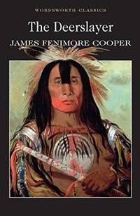 The Deerslayer (Wordsworth Classics) by James Fenimore Cooper - Paperback - 1998 - from Fleur Fine Books (SKU: 9781853265525)