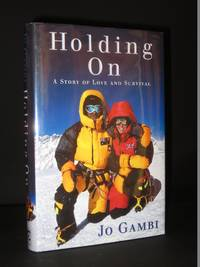 Holding On. A Story of Love and Survival [SIGNED]