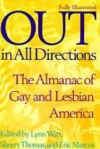 Out in All Directions : The Almanac of Gay and Lesbian America by  Sherry  Lynn; Thomas - Hardcover - 1995 - from ThriftBooks (SKU: G0446518220I5N00)