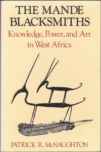 The Mande Blacksmiths: Knowledge, Power, and Art in West Africa (Traditional Arts of Africa)