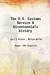 The U.S. Customs Service A bicentennials history