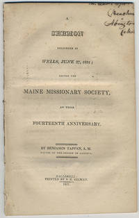 A sermon delivered in Wells, June 27, 1821; before the Maine Missionary Society, at their fourteenth anniversary.