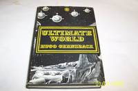 Ultimate World by Hugo Gernsback - First Edition.  - 1971 - from Mclin Haven and Biblio.com