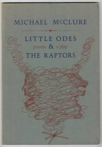 Little Odes and The Raptors: Poems & a Play