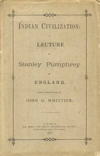 Indian Civilization: a Lecture by Stanley Pumphrey of England with  Introduction by John G. Whittier
