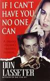 If I Can't Have You, No One Can by Don Lasseter - Paperback - 2006-08-03 - from Books Express and Biblio.com