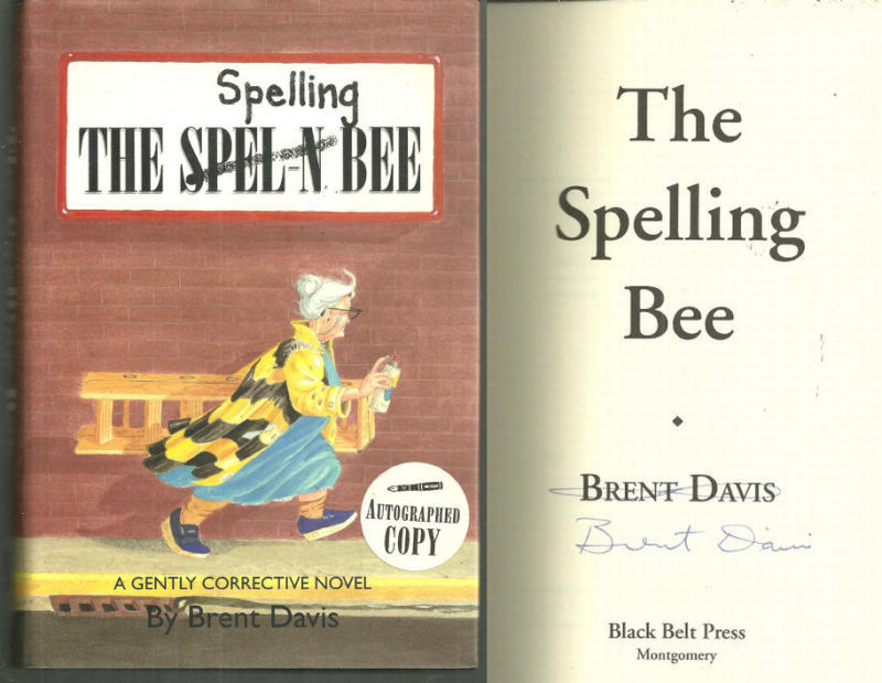 SPELLING BEE A Gently Corrective Novel, Davis, Brent