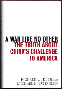A War Like No Other the Truth About China's Challenge to America