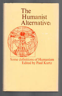 The Humanist Alternative: Some Definitions of Humanism