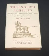 The English Achilles: Account of the Life and Campaigns of John Talbot, 1st Earl of Shrewsbury