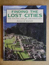 Finding The Lost Cities. The Golden Age of Archaeology.