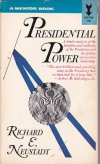 Presidential Power: The Politics of Leadership by  Richard E Neustadt - Paperback - from Never Too Many Books and Biblio.com