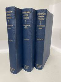 PENNSYLVANIA GERMAN PIONEERS: A PUBLICATION OF THE ORIGINAL LISTS OF ARRIVALS IN THE PORT OF PHILADELPHIA FROM 1727 TO 1808 [Three Volumes]