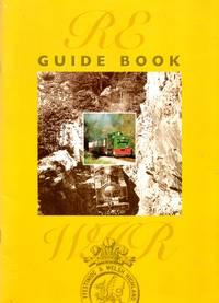Rheilffordd Eryri Welsh Highland Railway: Guide Book