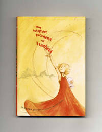 The Higher Power of Lucky  - 1st Edition/1st Printing by  Susan Patron - Signed First Edition - 2006 - from Books Tell You Why, Inc. (SKU: 34288)