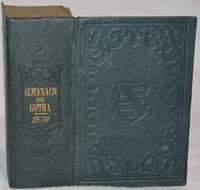 Almanach de Gotha. Annuaire Généalogique, Diplomatique et Statistique pour l'année 1870. Cent-septième année