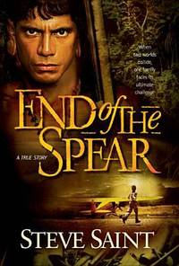 image of End of the Spear : A True Story