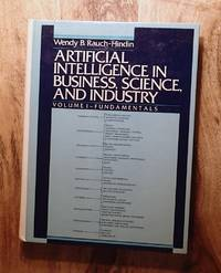 ARTIFICIAL INTELLIGENCE IN BUSINESS, SCIENCE, AND INDUSTRY: VOLUME I: FUNDAMENTALS