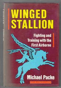 Winged Stallion Fighting and Training with the First Airborne