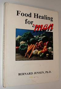 Food Healing for Man, Vol. 1 (Man Series)