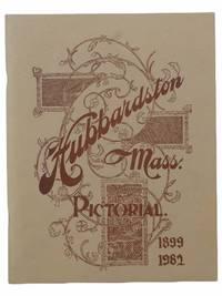 Hubbardston, Mass. Pictorial, 1899-1982 [Massachusetts]
