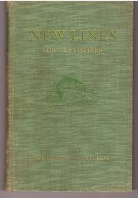 NEW LINES FOR FLYFISHERS. Limited Edition. [In the Scarce Dust Jacket]. by STURGIS, William...