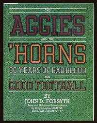 The Aggies and the 'Horns: 86 Years of Bad Blood and Good Football
