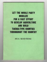 Let the Whole Party Mobilize for a Vast Effort to Develop Agriculture and  Build Tachai-Type Counties Throughout the Country