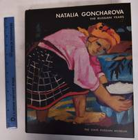 Natalia Goncharova: The Russian Years