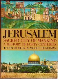 JERUSALEM, SACRED CITY OF MANKIND. a History of Forty Centuries.