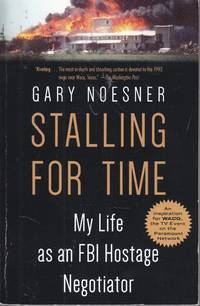 image of Stalling for Time My Life As an FBI Hostage Negotiator