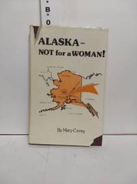 Alaska, Not for a Woman