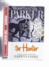 Richard Stark's PARKER:  The Hunter -Adapted and Illustrated By Darwyn Cooke -# 039 of 200 Signed Limited Edition Copies ( Richard Stark - Graphic Novel )