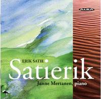 Satierik: Janne Mertanen [performs] Erik Satie [CD - MUSIC COMPACT DISC]