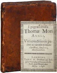 image of Epigrammata Thomae Mori Angli. Viri eruditionis pariter ac virtutis nomine clarissimi Angliaq[ue] olim Cancellarii.