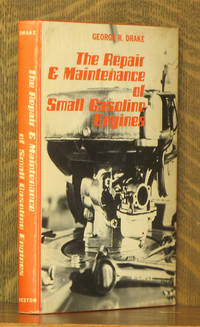 The Repair and Maintenance of Small Gasoline Engines