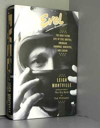 Evel: The High Flying Life of Evel Knievel: American Showman  Daredevil  and Legend