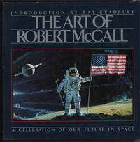 The Art of Robert McCall: A Celebration of Our Future in Space (Signed by Ray Bradbury)
