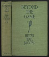 Beyond the Game: An Autobiography by  Helen Hull JACOBS - First Edition - 1936 - from Between the Covers- Rare Books, Inc. ABAA (SKU: 363658)