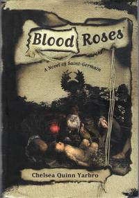 image of Blood Roses: A Novel of the Count Saint-Germain (St. Germain)
