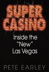 The Super Casino : Inside the New Las Vegas