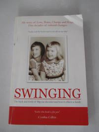Swinging: My story of Love,Peace,Change and Hope